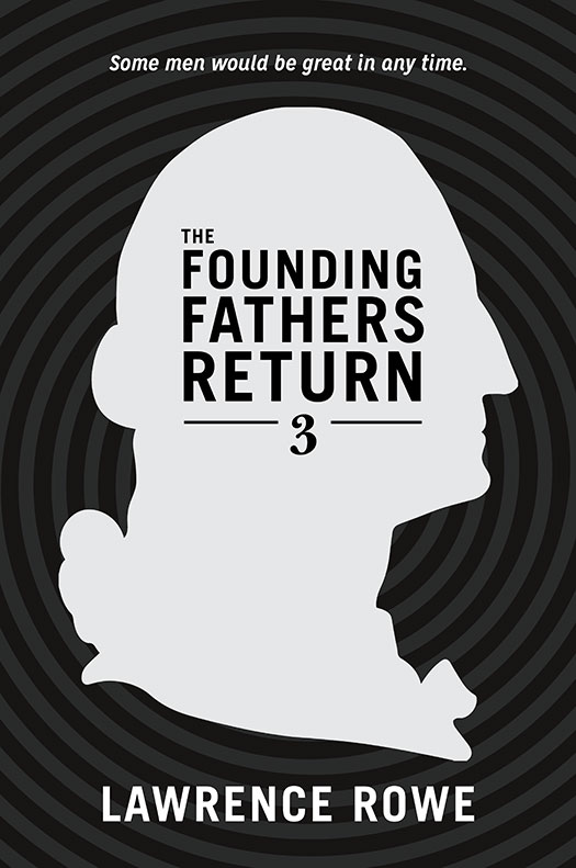 The Founding Fathers Return 3 Coming Soon